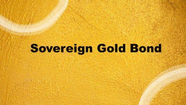 Sovereign Gold Bond : Best Returns on Gold Investment | 2020-21 Dates